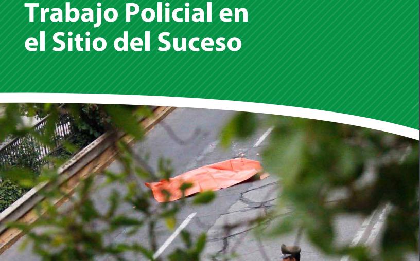 ESCENA DEL CRIMEN – TRABAJO POLICIAL
